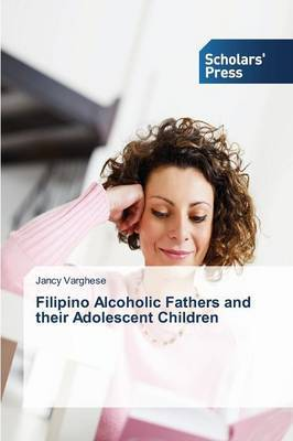 Filipino Alcoholic Fathers and Their Adolescent Children