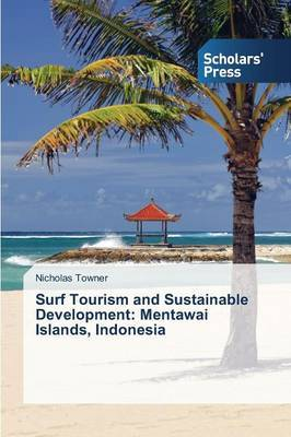 Surf Tourism and Sustainable Development: Mentawai Islands, Indonesia
