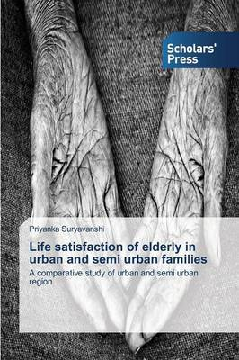 Life Satisfaction of Elderly in Urban and Semi Urban Families