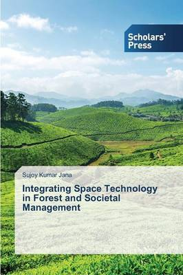 Integrating Space Technology in Forest and Societal Management