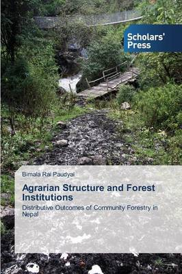 Agrarian Structure and Forest Institutions