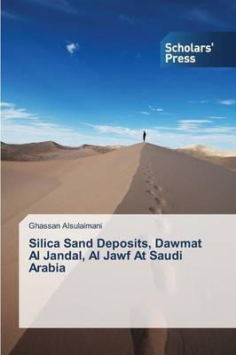 Silica Sand Deposits, Dawmat Al Jandal, Al Jawf at Saudi Arabia