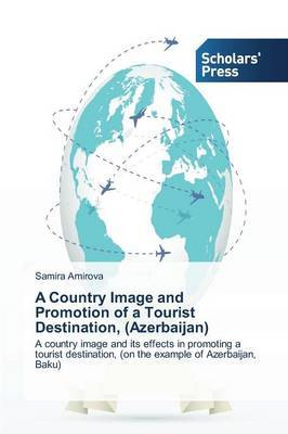 A Country Image and Promotion of a Tourist Destination, (Azerbaijan)