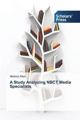 A Study Analyzing Nbct Media Specialists