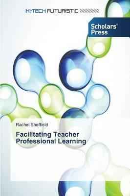 Facilitating Teacher Professional Learning