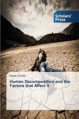 Human Decomposition and the Factors That Affect It