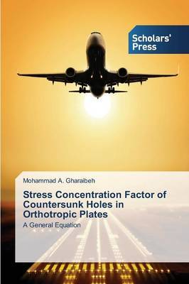 Stress Concentration Factor of Countersunk Holes in Orthotropic Plates
