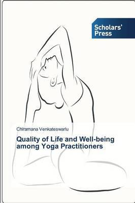 Quality of Life and Well-Being Among Yoga Practitioners