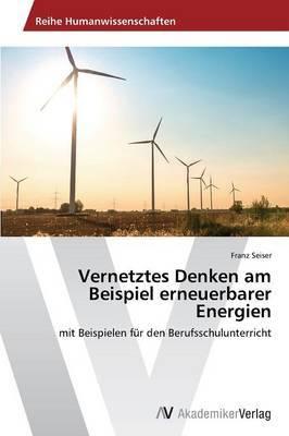 Vernetztes Denken Am Beispiel Erneuerbarer Energien