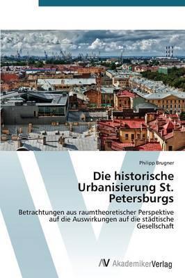 Die Historische Urbanisierung St. Petersburgs