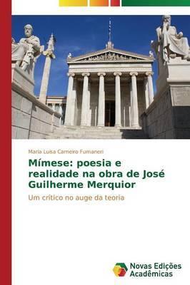 Mimese: Poesia E Realidade Na Obra de Jose Guilherme Merquior