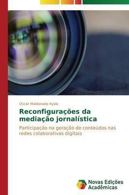 Reconfiguracoes Da Mediacao Jornalistica