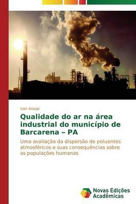 Qualidade Do AR Na Area Industrial Do Municipio de Barcarena - Pa