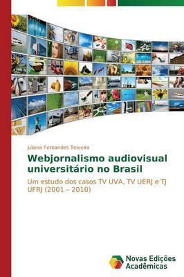 Webjornalismo Audiovisual Universitario No Brasil