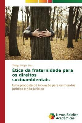 Etica Da Fraternidade Para OS Direitos Socioambientais