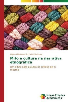 Mito E Cultura Na Narrativa Etnografica