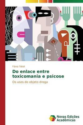 Do Enlace Entre Toxicomania E Psicose