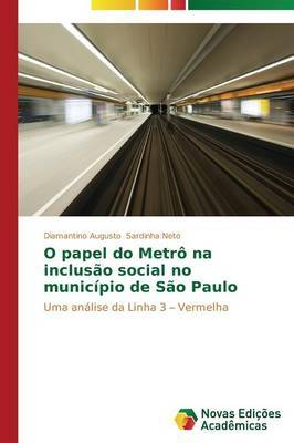O Papel Do Metro Na Inclusao Social No Municipio de Sao Paulo
