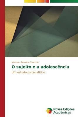 O Sujeito E a Adolescencia