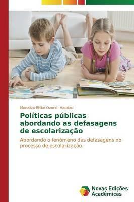 Politicas Publicas Abordando as Defasagens de Escolarizacao