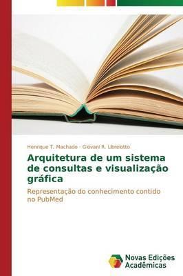 Arquitetura de Um Sistema de Consultas E Visualizacao Grafica