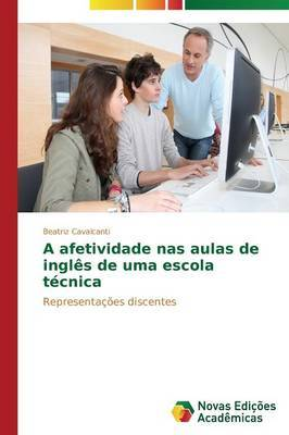 A Afetividade NAS Aulas de Ingles de Uma Escola Tecnica