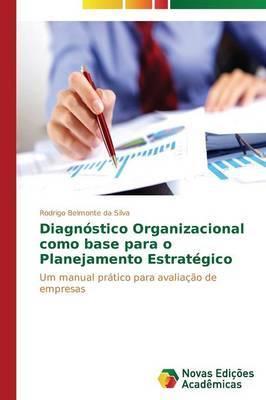 Diagnostico Organizacional Como Base Para O Planejamento Estrategico