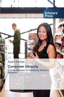 Consumer Ubiquity