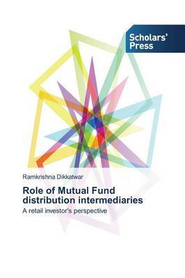 Role of Mutual Fund Distribution Intermediaries