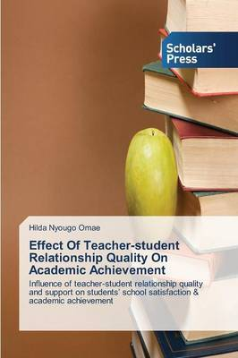 Effect of Teacher-Student Relationship Quality on Academic Achievement