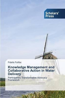 Knowledge Management and Collaborative Action in Water Delivery