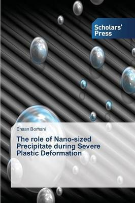 The Role of Nano-Sized Precipitate During Severe Plastic Deformation