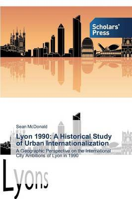 Lyon 1990: A Historical Study of Urban Internationalization