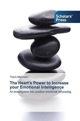 The Heart's Power to Increase Your Emotional Intelligence