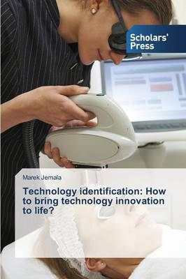 Technology Identification: How to Bring Technology Innovation to Life?