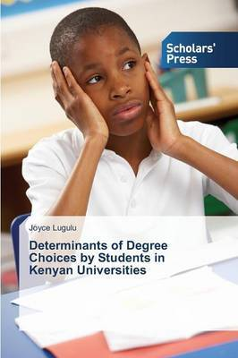 Determinants of Degree Choices by Students in Kenyan Universities