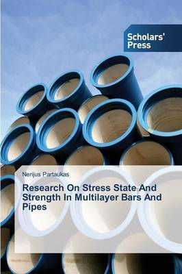 Research on Stress State and Strength in Multilayer Bars and Pipes