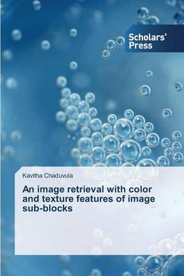 An Image Retrieval with Color and Texture Features of Image Sub-Blocks