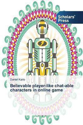 Believable Player-Like Chat-Able Characters in Online Game