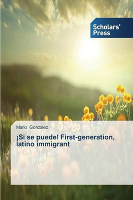 Si Se Puede! First-Generation, Latino Immigrant