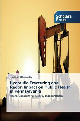 Hydraulic Fracturing and Radon Impact on Public Health in Pennsylvania