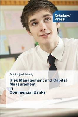 Risk Management and Capital Measurement in Commercial Banks