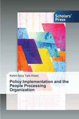 Policy Implementation and the People Processing Organization
