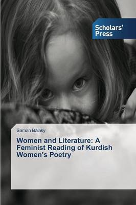 Women and Literature: A Feminist Reading of Kurdish Women's Poetry