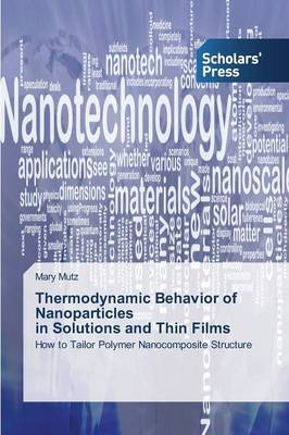 Thermodynamic Behavior of Nanoparticles in Solutions and Thin Films