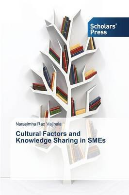 Cultural Factors and Knowledge Sharing in Smes