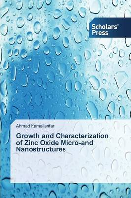 Growth and Characterization of Zinc Oxide Micro-And Nanostructures