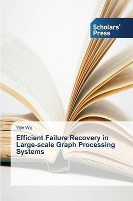 Efficient Failure Recovery in Large-Scale Graph Processing Systems
