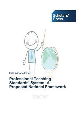 Professional Teaching Standards' System: A Proposed National Framework