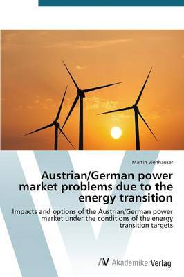 Austrian/German Power Market Problems Due to the Energy Transition